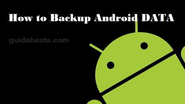 How to Backup data of Android smartphones