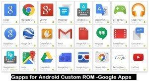 Gapps for Android Custom ROM -Google Apps