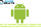List of Hidden Android Codes for Samsung-LG-Motorola-Sony-HTC