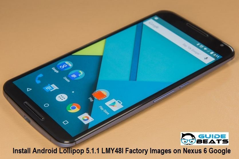 How to Install Android Lollipop 5.1.1 LMY48I Factory Images on Nexus 6 Google