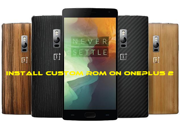 Guide to Install Custom ROM on Oneplus 2