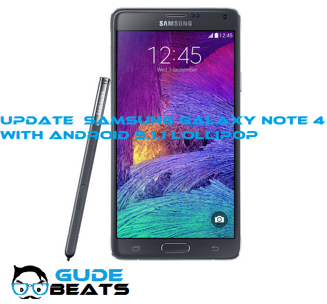 How to Update Samsung Galaxy Note 4 with Latest Android 5.1.1 Lollipop Firmware