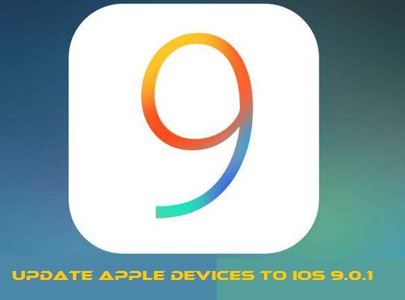 How to Update Apple devices to iOS 9.0.1 [Full Guide]