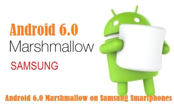 Android 6.0 Marshmallow on Samsung Smartphones