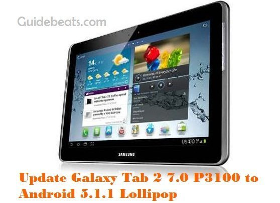 update Galaxy Tab 2 7.0 P3100 to Android 5.1.1 Lollipop