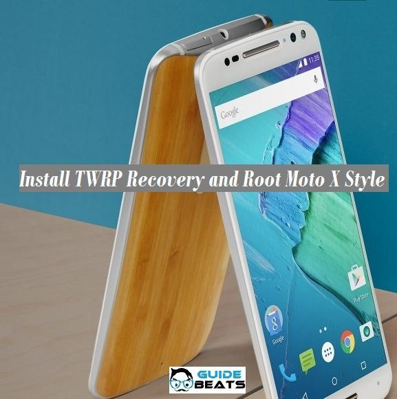 Install TWRP Recovery and Root Moto X Style