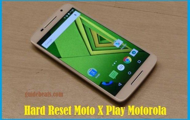 Hard Reset Moto X Play Motorola Android Smartphone
