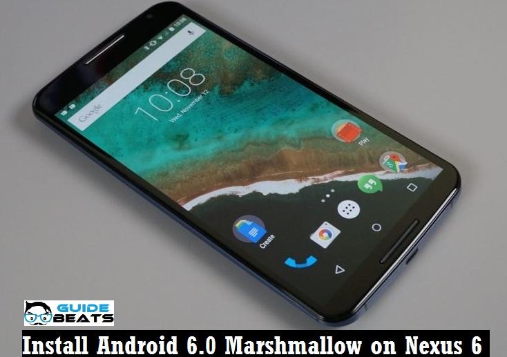 Install Android 6.0 Marshmallow on Nexus 6