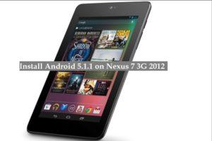 Install Android 5.1.1 on Nexus 7 3G 2012