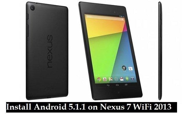 Install Android 5.1.1 on Nexus 7 WiFi 2013