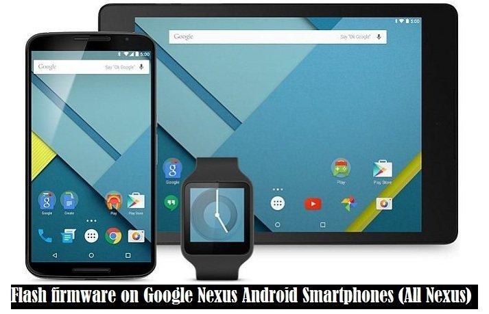 Flash firmware on Google Nexus Android Smartphones