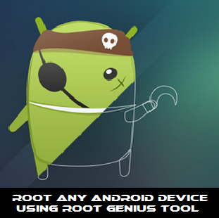 Root Any Android Device using Root Genius Tool