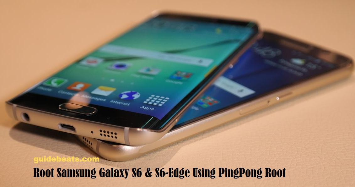 Root Samsung Galaxy S6 & S6-Edge Using PingPong Root