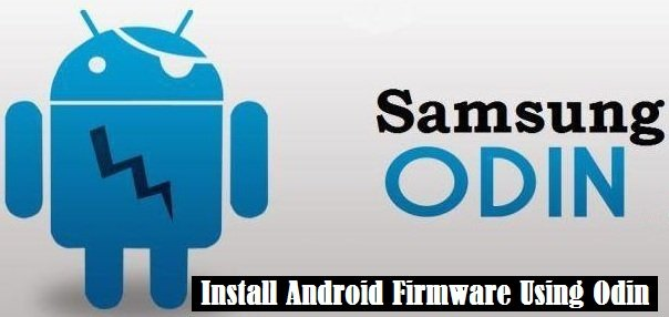 Install Android Firmware Using Odin