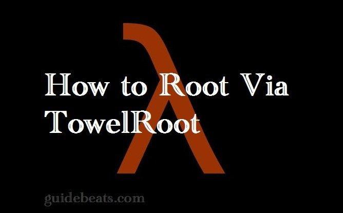 Root Via Towelroot SAMSUNG, LG, SONY, HUAWEI, ZTE and ASUS
