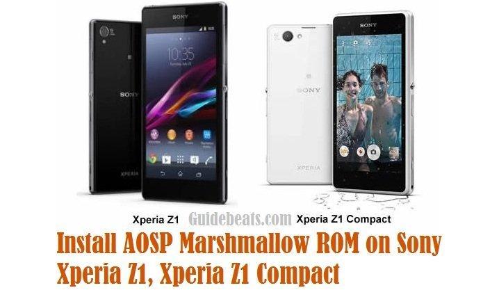 Install AOSP Marshmallow ROM on Sony Xperia Z1, Xperia Z1 Compact
