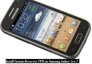 install Custom Recovery CWM on Samsung Galaxy Ace 2