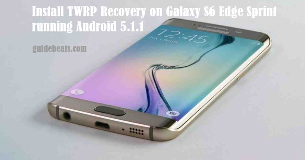 Install TWRP Recovery on Galaxy S6 Edge Sprint