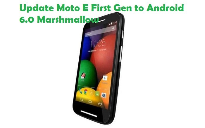 Update Moto E First Gen to Android 6.0