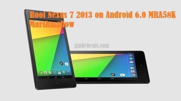 root Nexus 7 2013 on Android 6.0 MRA58K Marshmallow