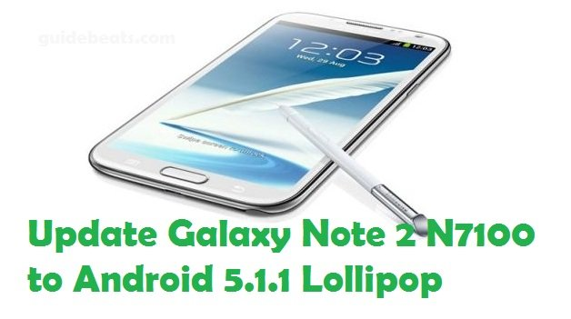 Update Galaxy Note 2 N7100 to Android 5.1.1