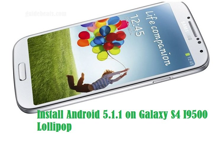 Install Android 5.1.1 on Galaxy S4 I9500