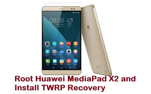 How to Root Huawei MediaPad X2 and Install TWRP Recovery