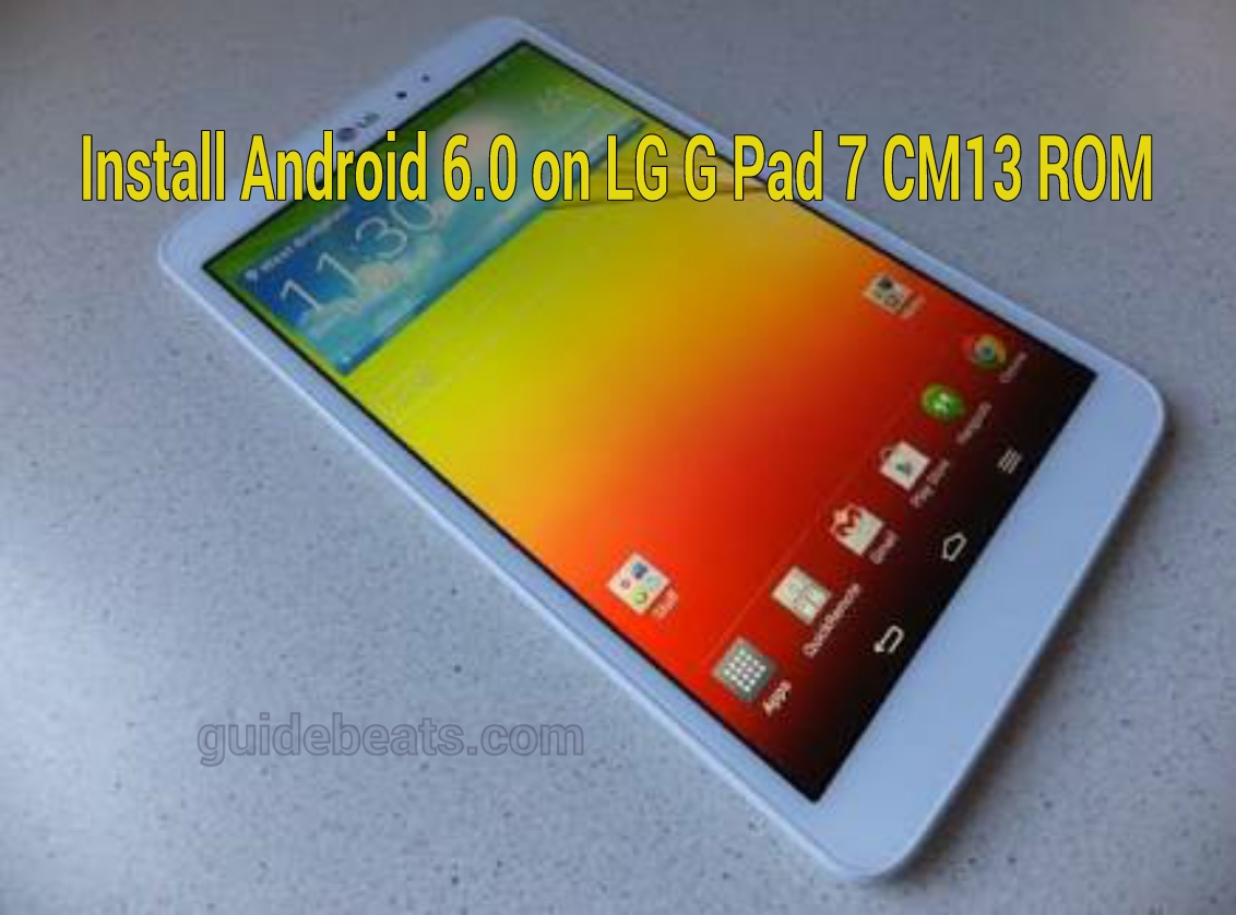 Install Android 6.0 on LG G Pad 7