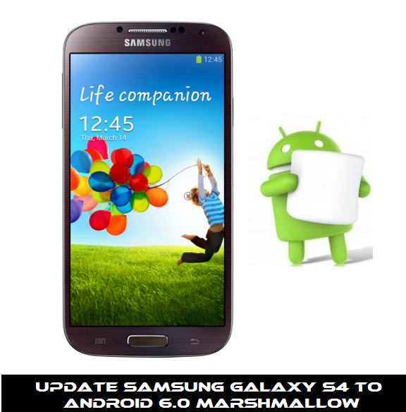 Guide to Update Samsung Galaxy S4 to Android 6.0 Marshmallow with CyanogenMod 13 ROM