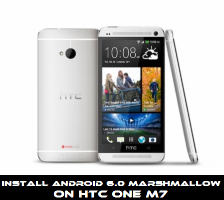 Guide to Install Android 6.0 Marshmallow on HTC One M7 with  CyanogenMod 13