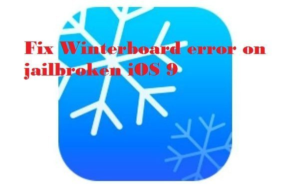 Fix Winterboard error on jailbroken iOS 9