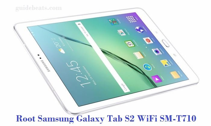 How to root Samsung Galaxy Tab S2 WiFi SM-T710 on Android