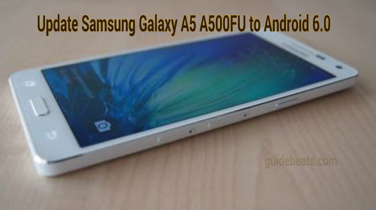 Update Samsung Galaxy A5 A500FU to Android 6.0