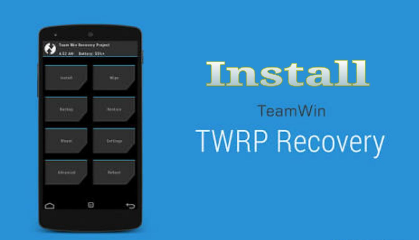 Install TWRP Custom Recovery