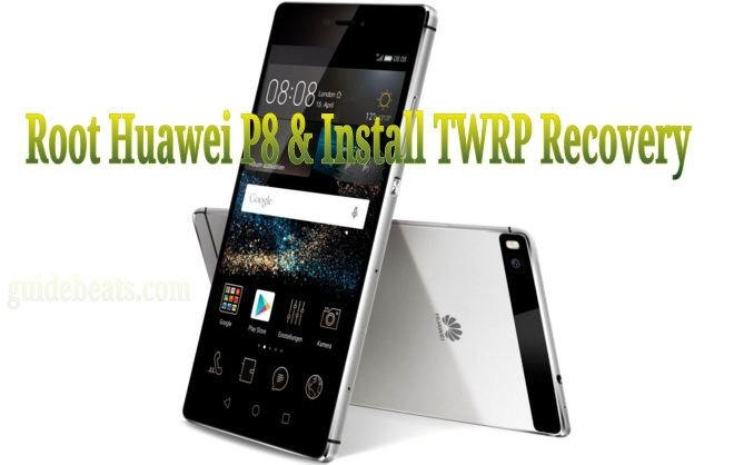 Root Huawei P8 & Install TWRP Recovery