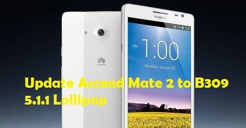 How to Update Ascend Mate 2 MT2 L03 on B309 Lollipop 5 1 1