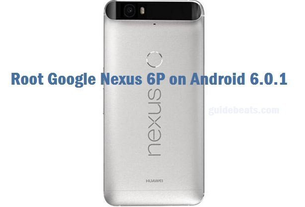 root Google Nexus 6P on Android 6.0.1
