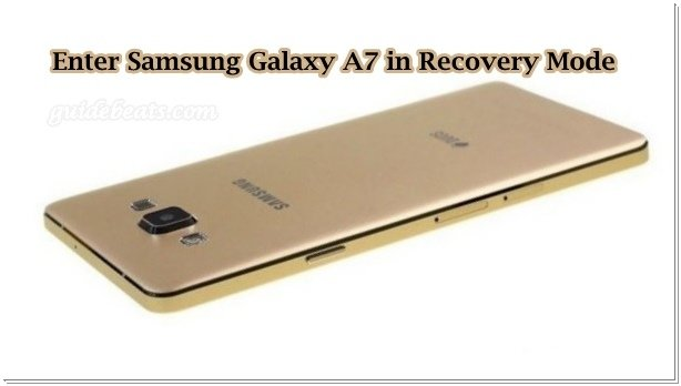 Enter Samsung Galaxy A7 in Recovery Mode Easily