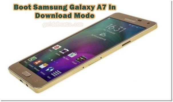 boot Samsung Galaxy A7 in Download Mode all variants
