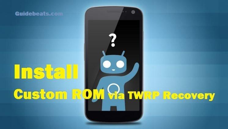 Install Custom ROM using TWRP Recovery