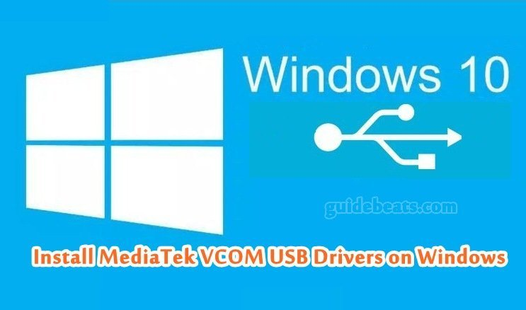 Install MediaTek VCOM USB Drivers on Windows PC