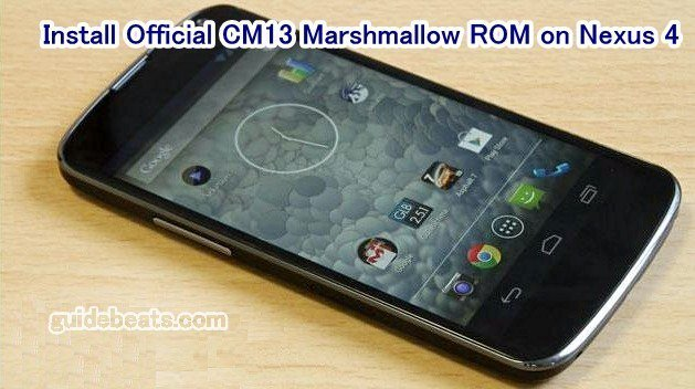 Install Official CM13 Marshmallow ROM on Nexus 4