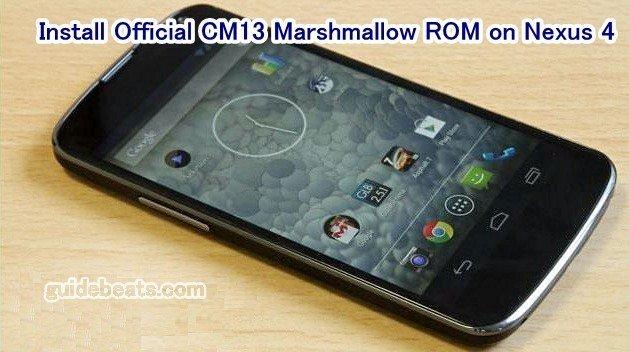 Install Official CM13 Marshmallow ROM on Nexus 4