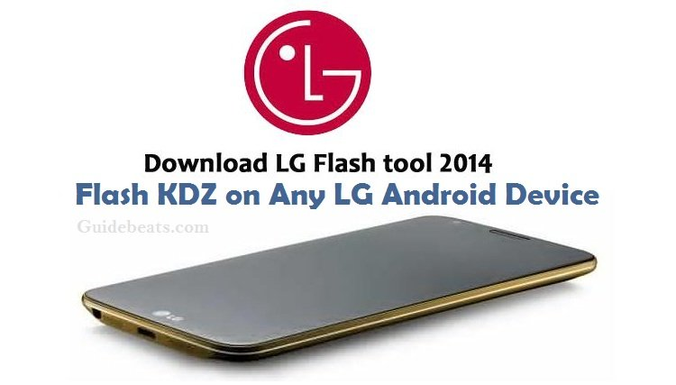 LG Flash Tool 2014 for All LG Android Smartphones and Tablets