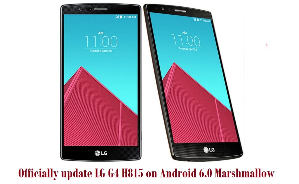How to officially update LG G4 H815 on Android 6 0 Marshmallow