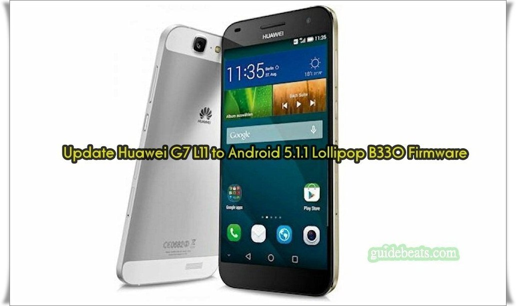 Update Huawei G7 L11 to Android 5.1.1 Lollipop