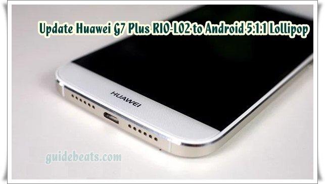 Update Huawei G7 Plus RIO L02