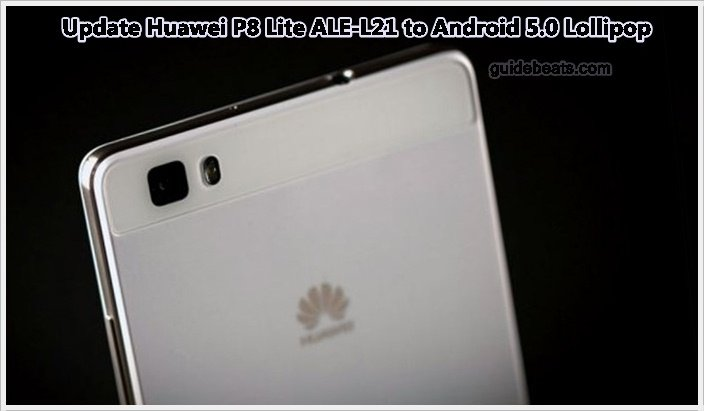 Update Huawei P8 Lite ALE-L21 to Android 5.0 Lollipop