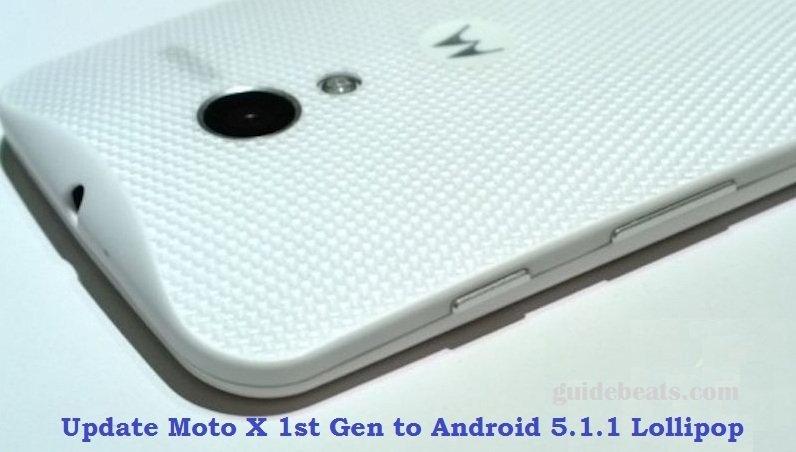 Update Moto X 1st Gen to Android 5.1.1 Lollipop
