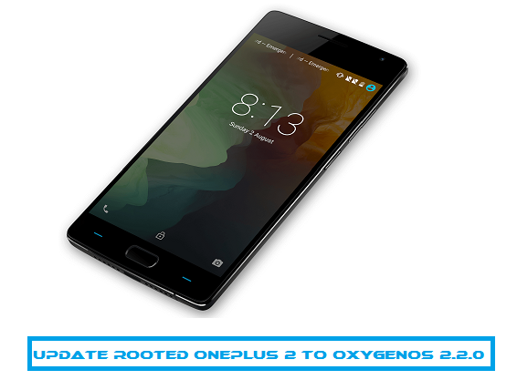 Guide to Update Rooted Oneplus 2 to OxygenOS 2.2.0 OTA Update